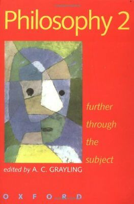 PHILOSOPHY 2 ( Further Through The Subject )  Edited By A.C Grayling  - OXFORD
