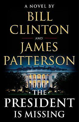 The President Is Missing: A Novel by Bill Clinton; James Patterson
