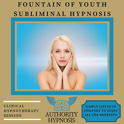 Fountain Of Youth Hypnosis, Look Younger, Feel Younger, Restore Youthful Vigour