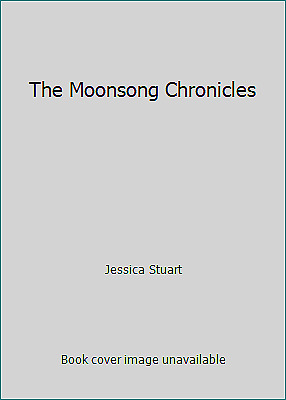 The Moonsong Chronicles by Jessica Stuart