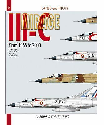 The Mirage III-C, from 1955-2000 by Andr? Jouineau; Dominique Breffort