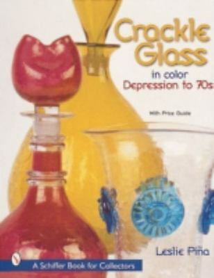 Crackle Glass in Color Depression to '70s (Schiffer Book for Collectors), , Pina