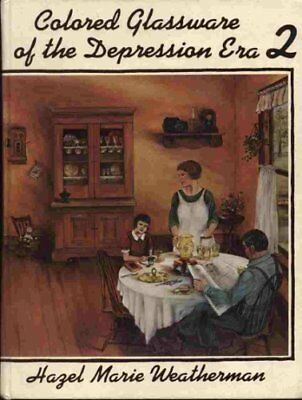 Colored Glassware of the Depression Era, Book 2 by Weatherman, Hazel Marie