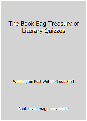 The Book Bag Treasury of Literary Quizzes by Washington Post Writers Group Staff