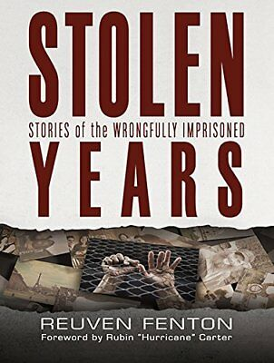 Stolen Years: Stories of the Wrongfully Imprisoned by Fenton, Reuven