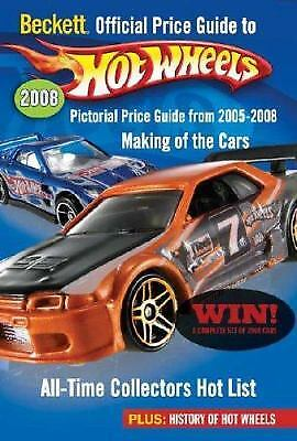 Beckett Price Guide to Hot Wheels : Pictorial Price Guide From 2005-2008