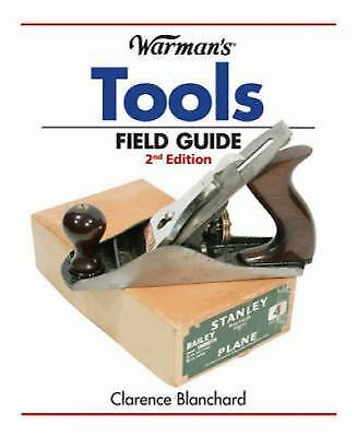 Tools - Warman's Field Guide by Clarence Blanchard