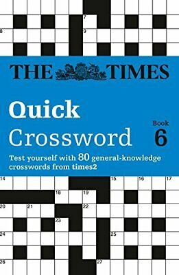 The Times Quick Crossword Book 6: 80 Genera... by The Times Mind Games Paperback