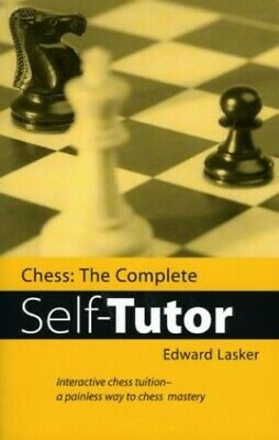 CHESS COMPLETE SELF TUTOR: The Complete Self-Tuto... by Lasker, Edward Paperback