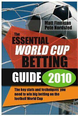 The Essential World Cup Betting Guide 2010: The in... by Pete Nordsted Paperback