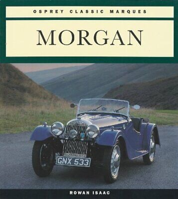 Morgan (Osprey Classic Marques S.) by Isaacs, Rowan Paperback Book The Cheap