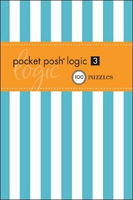 Pocket Posh Logic 3: 100 Puzzles by The Puzzle Society Paperback Book The Cheap