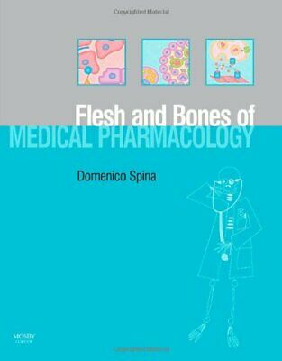 The Flesh and Bones of Medical Pharmacology (Fles... by Domenico Spina Paperback