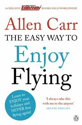 The Easy Way to Enjoy Flying (Allen Carrs Easy Way) by Carr, Allen Book The