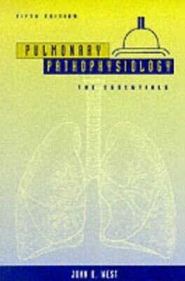 Pulmonary Pathophysiology: The Essentials by West, John B. Paperback Book The