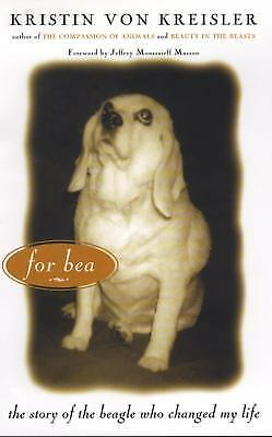 For Bea : The Story of the Beagle Who Changed My Life  (ExLib)