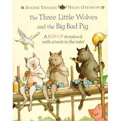The Three Little Wolves and the Big Bad Pig (Mi... by Trivizas, Eugene Paperback