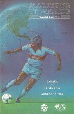 Official Programme Marching to Mexico World cup 86 Canada - Costa Rica 17-08-85