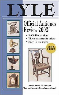 The 2003 Lyle Official Antiques Review by Anthony Curtis