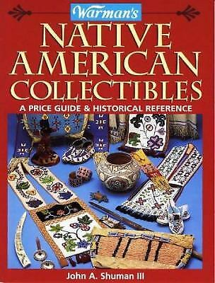 Warman's Native American Collectibles : A Price Guide and Historical Reference