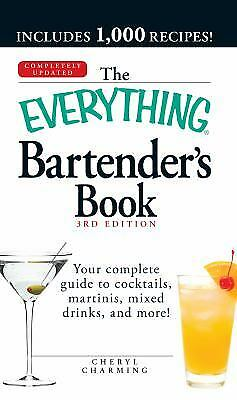 The Everything Bartender's Book : Your Complete Guide to Cocktails, Martinis,...