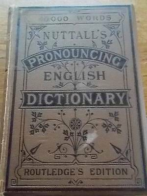 1879 NUTTALLS PRONOUNCING ENGLISH DICTIONARY Routledges Edition 80000 words