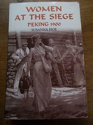 WOMEN AT THE SIEGE PEKING 1900 Chinese History Book c19th 20th China Susanna Hoe