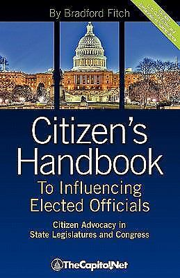 Citizen's Handbook to Influencing Elected Officials : A Guide for Citizen...