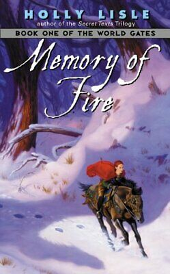 Memory of Fire: Book One of the World Gates by Holly Lisle Book The Cheap Fast