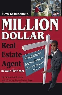 How to Become a Million Dollar Real Estate Agent in Your First Year : What...