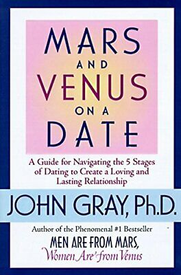 Mars and Venus on a Date: A Guide for Navigating the 5 Stages o... by Gray, John