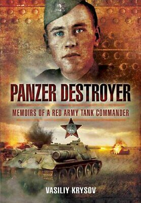 Panzer Destroyer: Memoirs of a Red Army Tank Comma... by Vasiliy Krysov Hardback