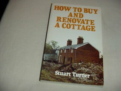 How to Buy and Renovate a Cottage by Turner, Stuart Paperback Book The Cheap
