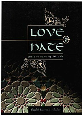 Love and Hate for the Sake of Allah by Hilaalee, Saleem,Shaykh Paperback Book