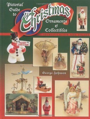 Pictorial Guide To Christmas Ornaments & Collectibles, Identification and Val…
