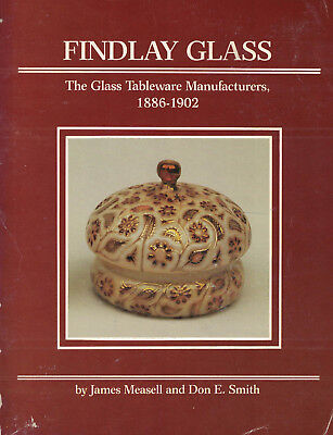 Findlay Glass-The Glass Table Manufacturers 1886-1902 -James Measell & Don Smith