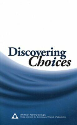 Discovering Choices: Our Recovery in Relationships by Al-Anon Family Groups The