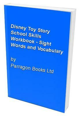 Disney Toy Story School Skills Workbook - Sight Words a... by Parragon Books Ltd