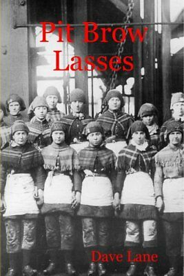 Pit Brow Lasses by Lane, Dave Paperback Book The Cheap Fast Free Post