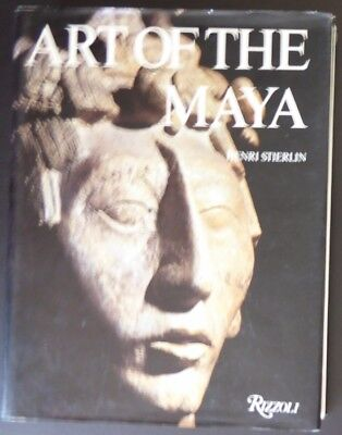 Art of the Maya: From the Olmecs to the Toltec-Maya by Henri Stierlin Hardcover