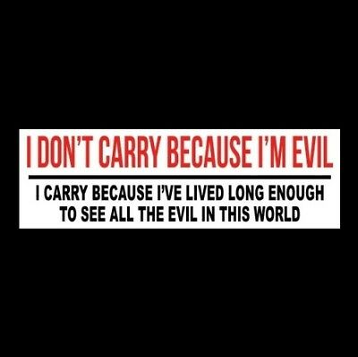 """'I DON'T CARRY BECAUSE I'M EVIL"" gun rights BUMPER STICKER 2nd Amendment MAGA"