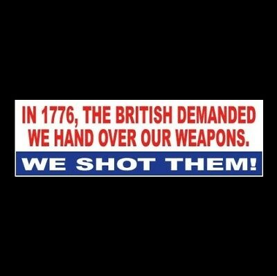 """'WE SHOT THE BRITISH"" 2nd Amendment BUMPER STICKER gun rights Molon Labe NRA"