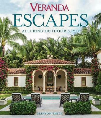 Veranda Escapes: Alluring Outdoor Style by C. Smith Hardcover Book Free Shipping