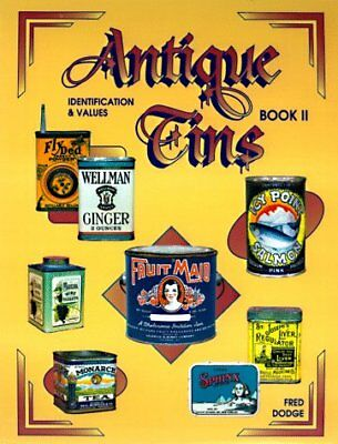 Antique Tins II : Identification and Values by Fred Dodge (1998, Hardcover)
