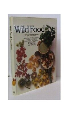 Wild Food by Phillips, Roger Hardback Book The Cheap Fast Free Post