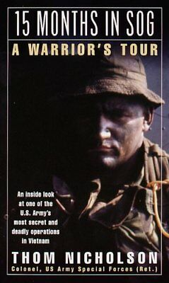 15 Months in Sog : A Warrior's Tour by Nicholson, Thom Paperback Book The Cheap