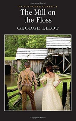 The Mill on the Floss (Wordsworth Classics) by George Eliot New Paperback Book
