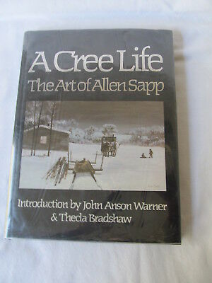 A CREE LIFE-The Art of Allen Sapp. First Ed. 1977 SIGNED