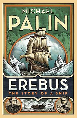 Erebus: The Story of a Ship by Michael Palin (English) Paperback Book Free Shipp