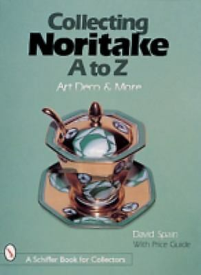 Collecting Noritake, A to Z : Art Deco and More by David H. Spain